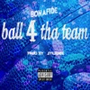 Ball 4 tha Team Single