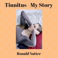 Tinnitus: My Story (Unabridged)