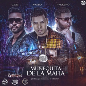 Muñequita de la Mafia (feat. Zion & Farruko) - Single Mp3 Download
