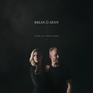 Brian Johnson & Jenn Johnson - After All These Years