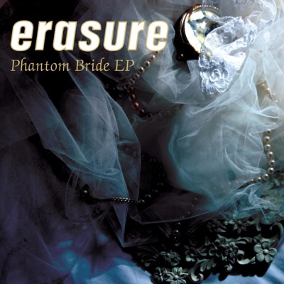 Phantom Bride - EP - Erasure