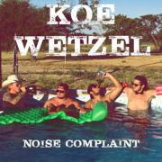 Noise Complaint - Koe Wetzel - Koe Wetzel