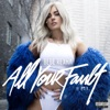 Bebe Rexha - All Your Fault Pt 1  EP Album