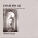 Michael Joncas - Come to Me: Songs for the Christian Journey
