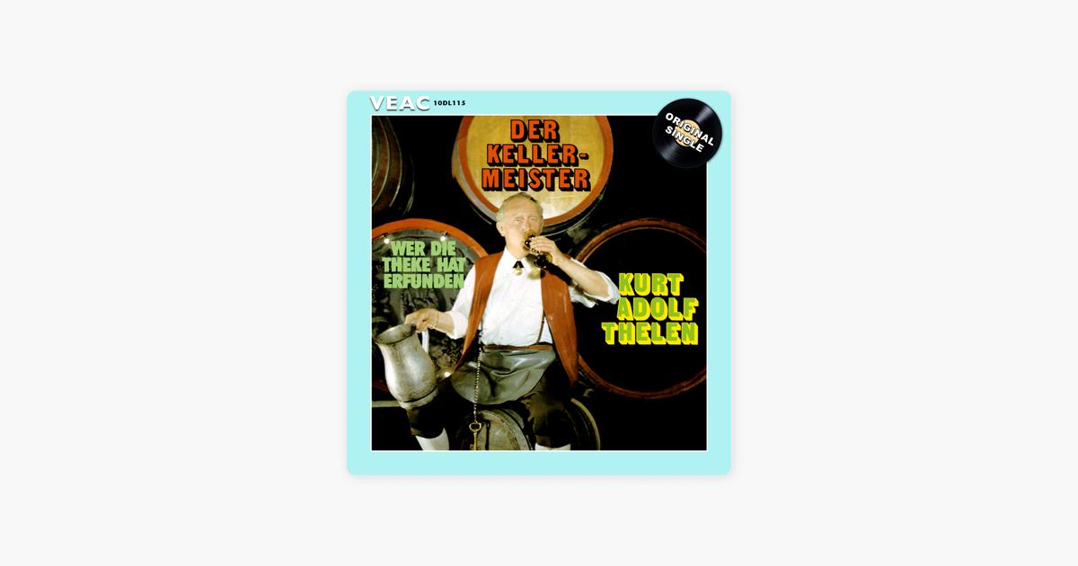 Der Kellermeister - Single by Kurt Adolf Thelen on Apple Music