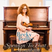 Becky Buller - Speakin' to That Mountain
