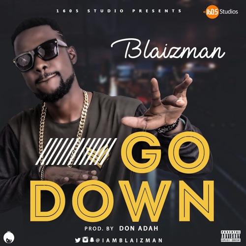DOWNLOAD MP3: Blaizman - Go Down