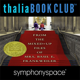 Thalia Kids' Book Club: From the Mixed-Up Files of Mrs. Basil E. Frankweiler - 50th Anniversary audiobook
