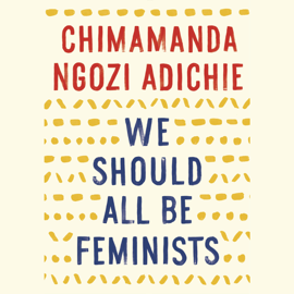 We Should All Be Feminists (Unabridged) audiobook