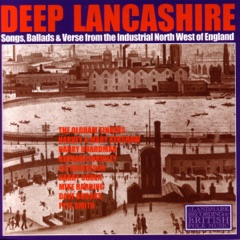 Deep Lancashire: Songs, Ballads and Verse from the Industrial North West of England