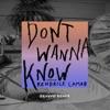 Don't Wanna Know (feat. Kendrick Lamar) [BRAVVO Remix] - Single