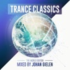 Trance Classics - The World Edition (Mixed by Johan Gielen)