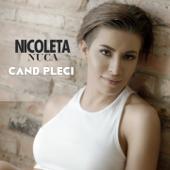 Cand Pleci - Nicoleta Nuca