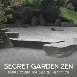 Secret Garden Zen: Nature Sounds For Deep Zen Meditation U2013 New Age Music  For Healthful Sleep U0026 Anxiety Stress Free