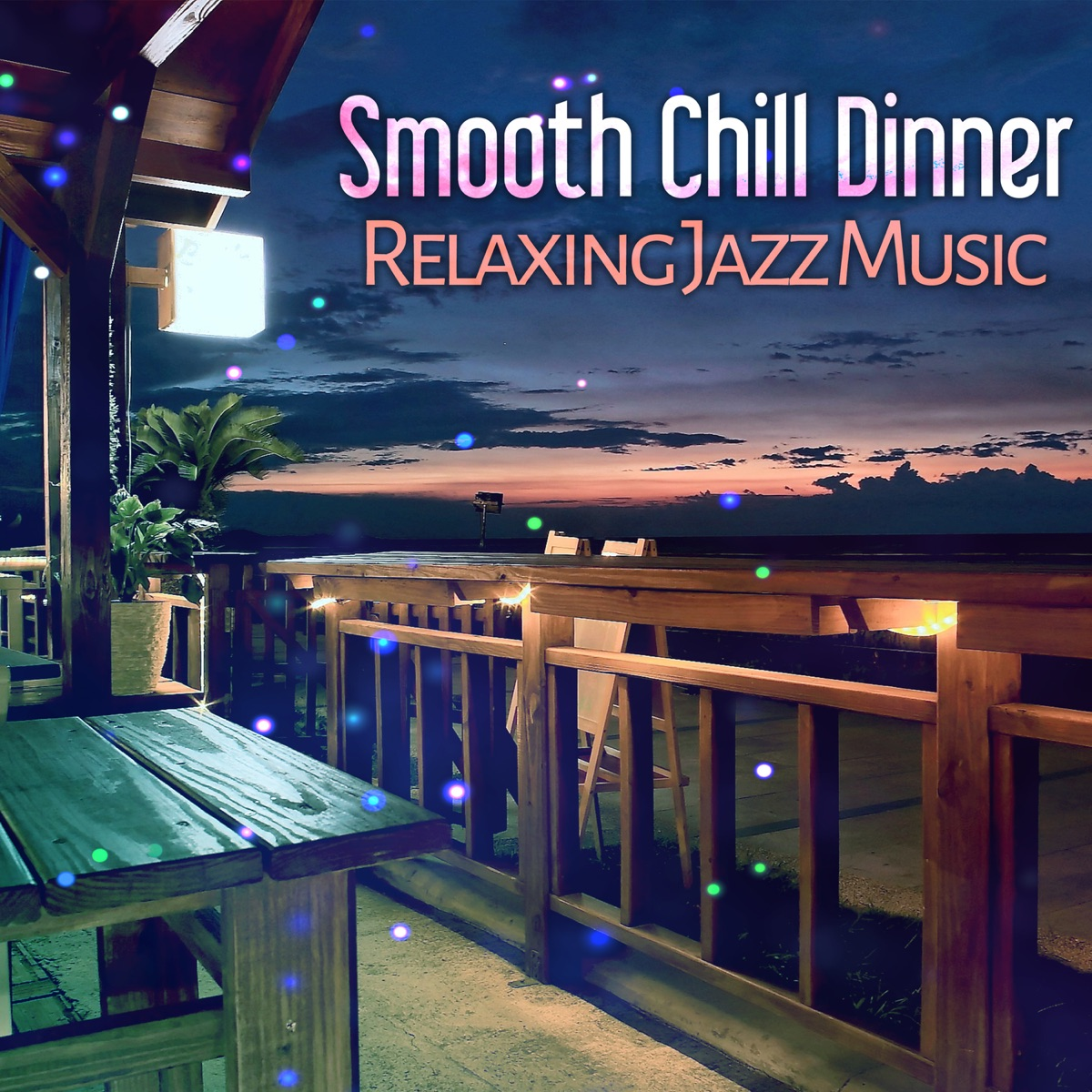 Smooth Chill Dinner: Relaxing Jazz Music, Soft Piano, Guitar Dinner