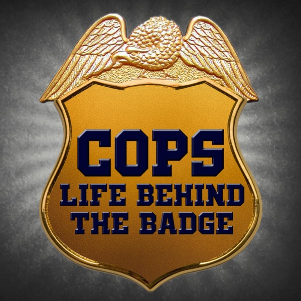 COPS Life Behind the Badge Videocast
