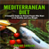 Dexter Jackson - Mediterranean Diet: The Complete Guide with Meal Plan for Normal People Who Want to Eat Healthy and Lose Weight (Unabridged)