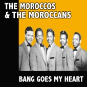 The Moroccos - Bang Goes My Heart
