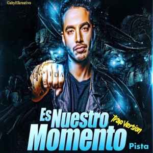 Es Nuestro Momento (Trap Version) [feat. J Balvin] - Single Mp3 Download