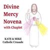 Divine Mercy Novena with Chaplet - Kate & Mike Catholic Crusade