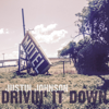 Drivin' It Down - Justin Johnson