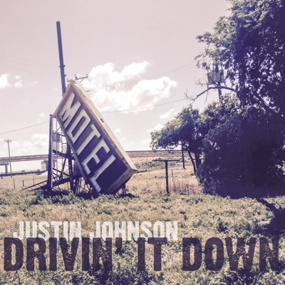 Drivin' It Down - Justin Johnson album
