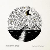 The Henry Girls - Down by the River