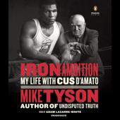 Iron Ambition: My Life with Cus D'Amato (Unabridged)