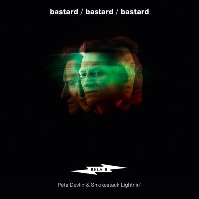 Bastard (feat. Peta Devlin & Smokestack Lightnin') - Bela B