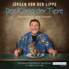 Jürgen von der Lippe - Der König der Tiere: Geschichten und Glossen artwork