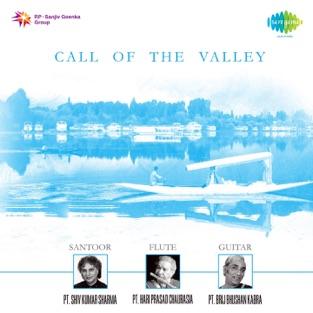 Call of the Valley – Pandit Shivkumar Sharma, Pandit Hariprasad Chaurasia & Pandit Brij Bhushan Kabra