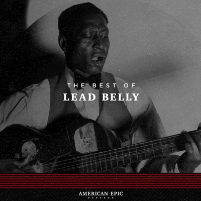 American Epic: The Best of Lead Belly - Lead Belly