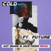 Cold (feat. Future) [Hot Shade & Mike Perry Remix] - Single ジャケット写真