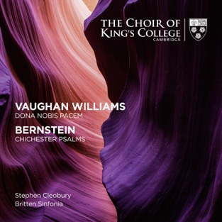 Vaughan Williams: Dona Nobis Pacem – Bernstein: Chichester Psalms – Britten Sinfonia, Choir of King's College, Cambridge & Stephen Cleobury
