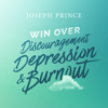 Win over Discouragement, Depression and Burnout - Joseph Prince