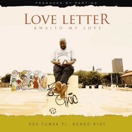 ‎Love Letter (feat  Bongo Riot) [Kwaito My Love] - Single by Rev Tumza