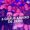 6 Graus Abaixo de Zero Ao Vivo feat Matheus Kauan Single