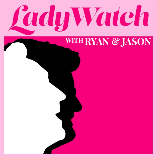 LadyWatch with Ryan & Jason by LadyWatch Productions on