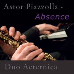 Astor Piazzolla - Absence (feat. Duo Aeternica)