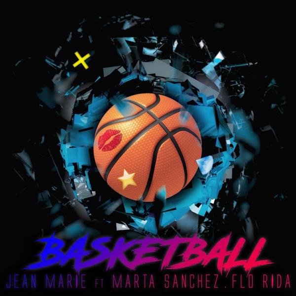 Basketball (feat. Marta Sanchez & Flo Rida) - Single