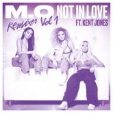 Not in Love (feat. Kent Jones) [Remixes, Vol. 1] - Single