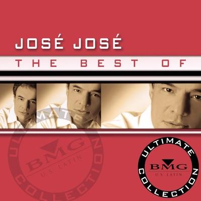 The Best of José José - Ultimate Collection - José José