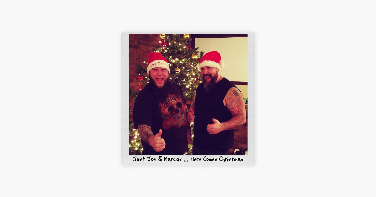 Here Comes Christmas (feat. Marcus) - Single by Just Joe on Apple Music