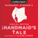 Margaret Atwood & Valerie Martin - essay - The Handmaid's Tale: Special Edition (Unabridged)