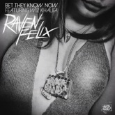 Bet They Know Now (feat. Wiz Khalifa) - Single
