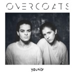 Overcoats - Smaller Than My Mother