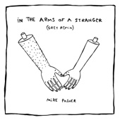 In the Arms of a Stranger (Grey Remix) - Mike Posner