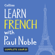 Paul Noble - Learn French with Paul Noble: Complete Course: French Made Easy with Your Personal Language Coach (Unabridged)