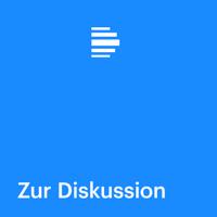 Zur Diskussion - Deutschlandfunk podcast