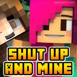 Shut Up And Mine